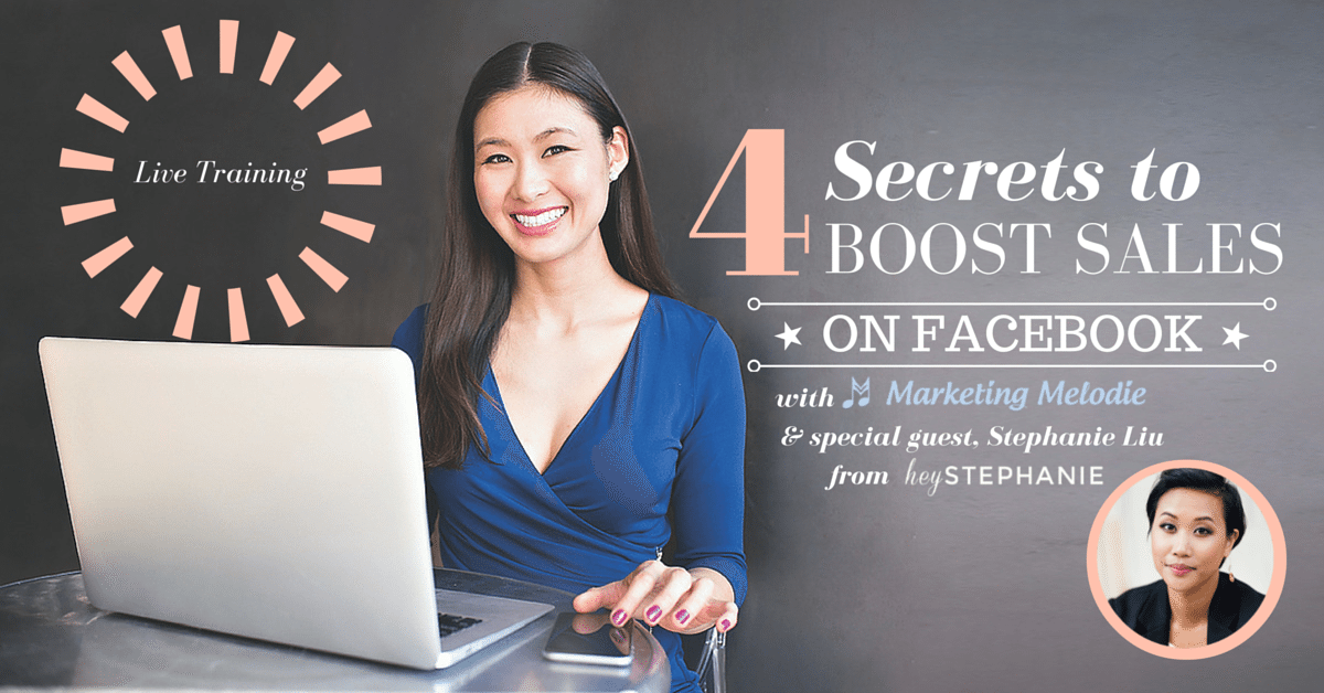 4 Ways to Boost Sales with Facebook- Marketing Melodie with HeyStephanie Webinar4 Ways to Boost Sales with Facebook- Marketing Melodie with HeyStephanie Webinar