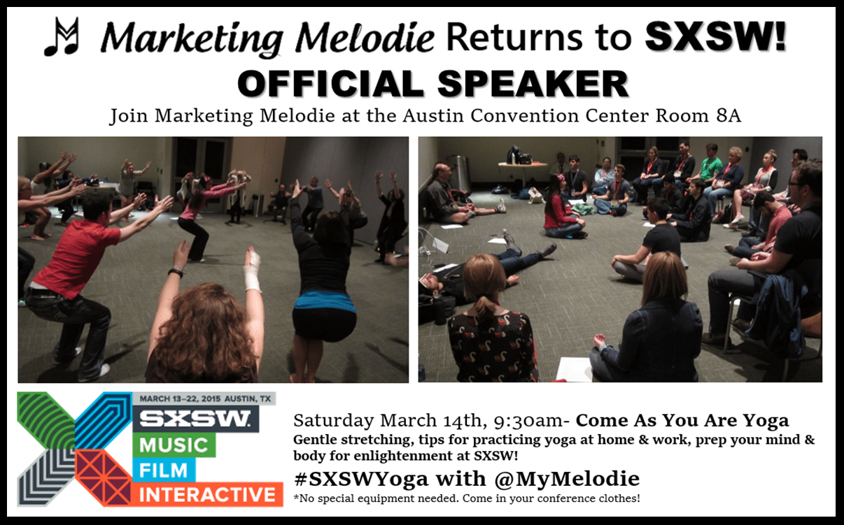 Why You Should Attend #SXSWYoga with Marketing Melodie, Saturday March 14th, 9:30am